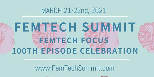 FemTechSummit.com - FemTech Focus 100th Podcast Episode Celebration