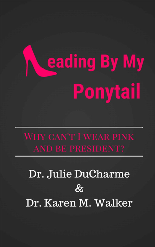 Leading By My Ponytail Book Cover