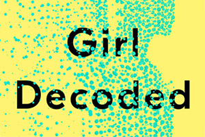 Girl Decoded Book Cover